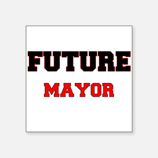 Future Mayor Sticker