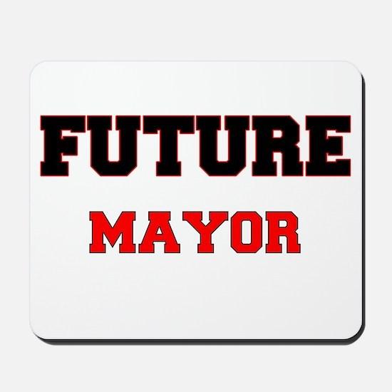 Future Mayor Mousepad