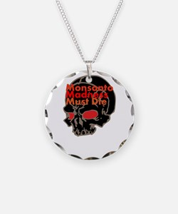 Monsanto Madness Must Die Necklace