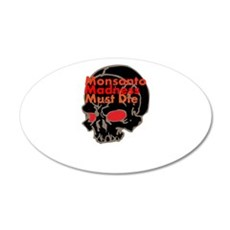 Monsanto Madness Must Die Wall Decal