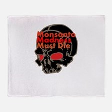 Monsanto Madness Must Die Throw Blanket