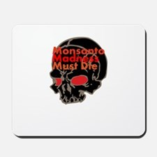 Monsanto Madness Must Die Mousepad