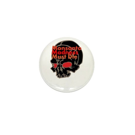 Monsanto Madness Must Die Mini Button (10 pack)
