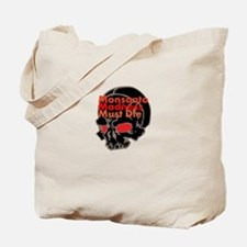 Monsanto Madness Must Die Tote Bag