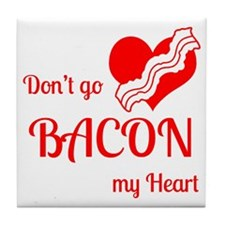 Dont go BACON my Heart Tile Coaster