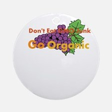 Dont Eat GMO Junk Go Organic Ornament (Round)