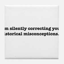 Correcting your historical misconceptions. Tile Co