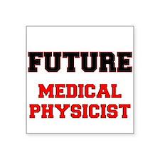 Future Medical Physicist Sticker