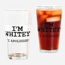 IM WHITEY - I APLOGIZE! Drinking Glass
