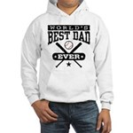 World's Best Dad Ever Baseball Hooded Sweatshirt
