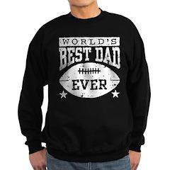 World's Best Dad Ever Football Sweatshirt