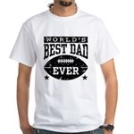 World's Best Dad Ever Football White T-Shirt