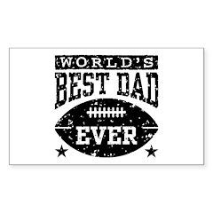 World's Best Dad Ever Football Sticker (Rectangle)