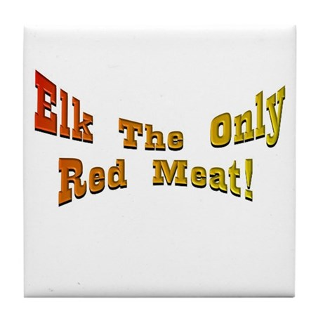 Elk the only red meat Tile Coaster