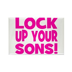 Lock Up Your Sons - Pink Rectangle Magnet