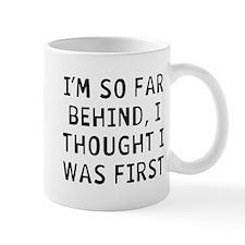 I'm Behind Mug