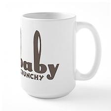 Soft Baby... growin' up crunchy! Mug