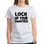 Lock Up Your Daughters! Black Women's T-Shirt