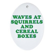 Waves at Squirrels and Cereal Boxes Ornament (Oval