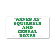 Waves at Squirrels and Cereal Boxes Aluminum Licen
