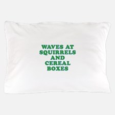 Waves at Squirrels and Cereal Boxes Pillow Case