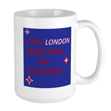 I love london more than my boyfriend Mug