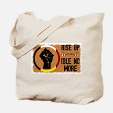 Rise Up - Idle No More Tote Bag
