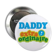 "Daddy Extraordinaire 2.25"" Button"