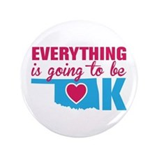 """Everything is going to be OK 3.5"""" Button"""