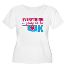 Everything is going to be OK Plus Size T-Shirt