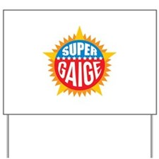 Super Gaige Yard Sign