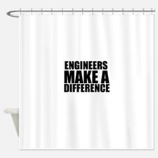 Engineers Make A Difference Shower Curtain