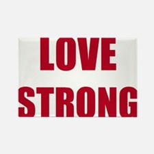 LOVE STRONG r Rectangle Magnet