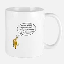 Why must we label it organic Quote Mug
