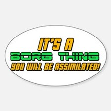 It's A Borg Thing. You Will Be Assimilated! Sticke