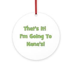 Going To Nana's! Green Ornament (Round)