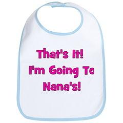 Going To Nana's! Pink Bib