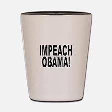 Impeach Obama! Shot Glass