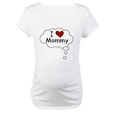 I LOVE MOMMY BELLYTALK MATERN Shirt