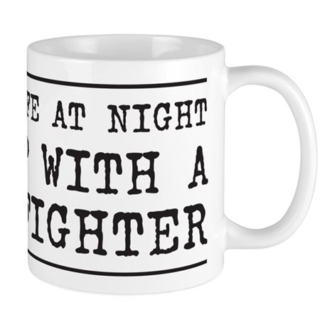 Feel safe at night sleep with a firefighter Mug