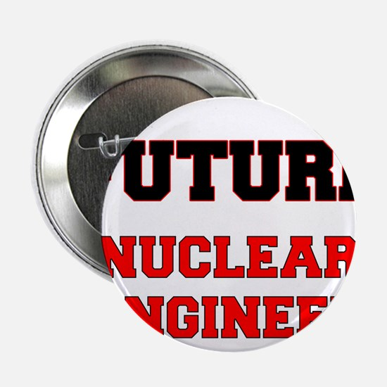 """Future Nuclear Engineer 2.25"""" Button"""
