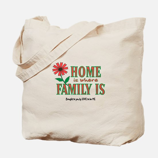 HOME IS WHERE FAMILY IS Tote Bag