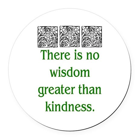 THERE IS NO KINDNESS... (GREEN) Round Car Magnet