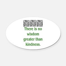 THERE IS NO KINDNESS... (GREEN) Oval Car Magnet