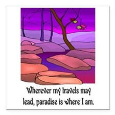 "PARADISE IS WHERE I AM Square Car Magnet 3"" x 3"""