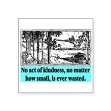 """ACT OF KINDNESS.. Square Sticker 3"""" x 3"""""""