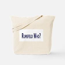 Rumsfeld Who? Tote Bag