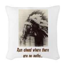 RUN WHERE THERE ARE NO PATHS... Woven Throw Pillow