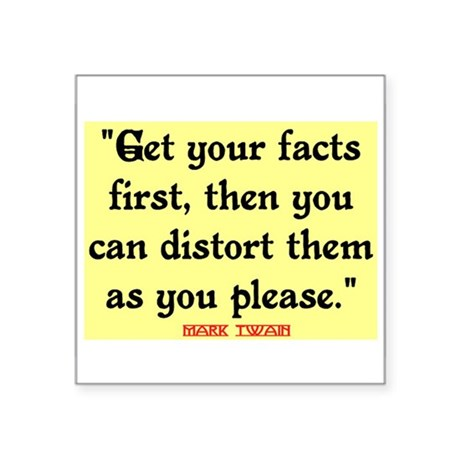 """MARK TWAIN - FACTS FIRST QUOTE Square Sticker 3"""" x"""