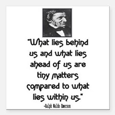 EMERSON - WHAT LIES WITHIN US. Square Car Magnet 3
